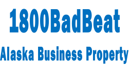 1800BadBeat Alaska Business Property